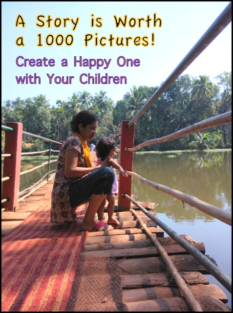 stories are worth a thousand pictures, create a happy one with your children