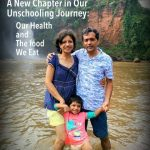 A New Chapter in Our Unschooling Journey: Our Health and the Food We Eat
